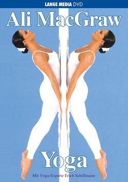 Ali MacGraw: Yoga von MacGraw,  Ali, Schiffmann,  Erich
