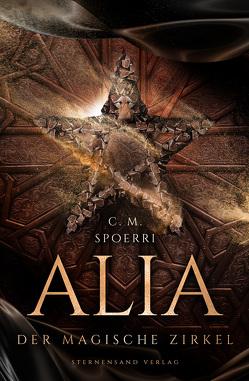 Alia (Band 1): Der magische Zirkel von Spoerri,  C.M.