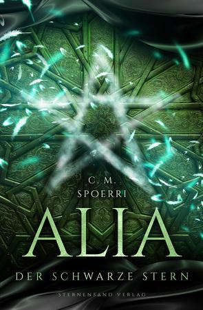 Alia (Band 2): Der schwarze Stern von Spoerri,  C.M.