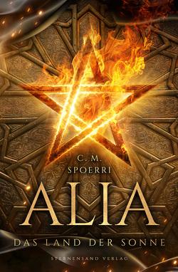 Alia (Band 3): Das Land der Sonne von Spoerri,  C.M.