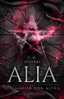 Alia (Band 5): Die Magier von Altra von Spoerri,  C.M.