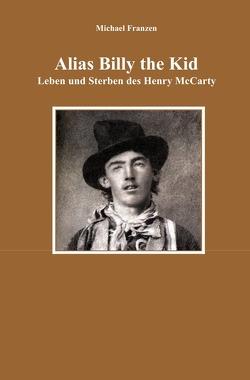 Alias Billy the Kid von Franzen,  Michael