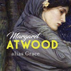 alias Grace von Atwood,  Margaret, Barenberg,  Richard, Teschner,  Uve, Walitzek,  Brigitte, Walke,  Marie-Isabel
