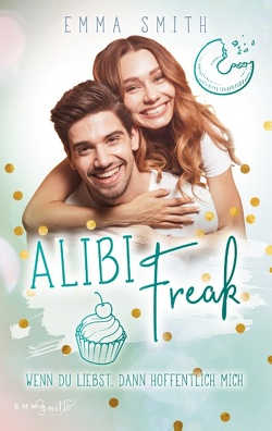 Alibi Freak von Smith,  Emma