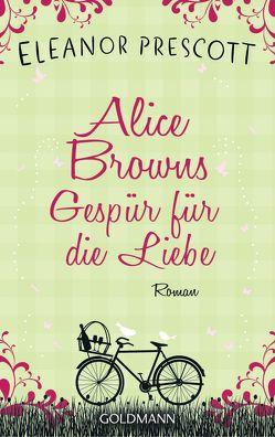 Alice Browns Gespür für die Liebe von Prescott,  Eleanor, Retterbush,  Stefanie