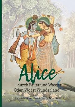 Alice – durch Feuer und Wasser von Breucha,  Gabriele, Keussen,  Anselm