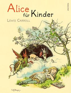 Alice für Kinder (Neuübersetzung) – Alice im Wunderland von Carroll,  Lewis, Strümpel,  Jan, Tenniel,  John