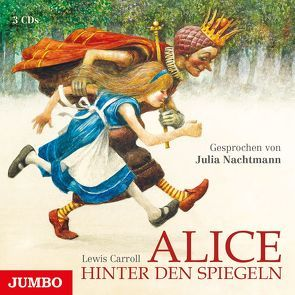 Alice hinter den Spiegeln von Carrol,  Lewis, Nachtmann,  Julia