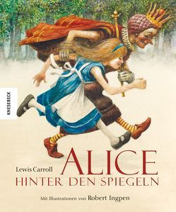 Alice hinter den Spiegeln von Carroll,  Lewis, Ingpen,  Robert, Müller-Wallraf,  Gundula
