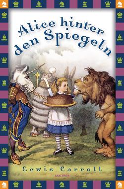 Alice hinter den Spiegeln – Neuübersetzung von Carroll,  Lewis, Strümpel,  Jan, Tenniel,  John