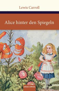 Alice hinter den Spiegeln von Carroll,  Lewis, Strümpel,  Jan, Tenniel,  John