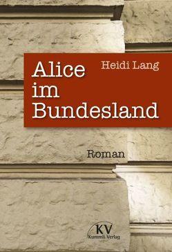 Alice im Bundesland von Lang,  Heidi