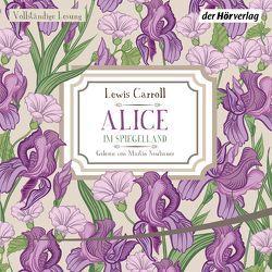 Alice im Spiegelland von Carroll,  Lewis, Neubauer,  Martin, Remané,  Liselotte, Remané,  Martin