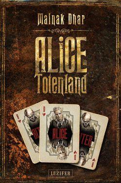 Alice im Totenland von Dhar,  Mainak, Mehler,  Peter