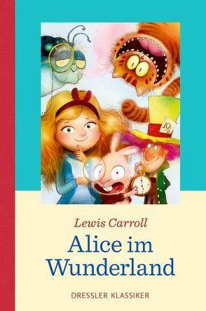 Alice im Wunderland von Carroll,  Lewis, Rauers,  Wiebke, Teutsch,  Barbara