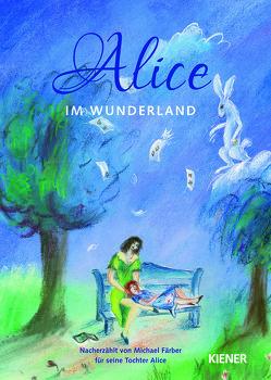 Alice im Wunderland von Färber,  Michael
