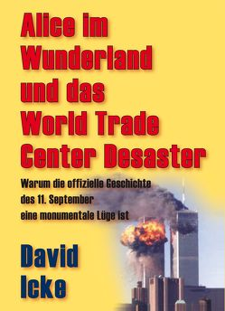 Alice im Wunderland und das World Trade Center Desaster von Conrad,  Jo, Hawranke,  Nina, Icke,  David