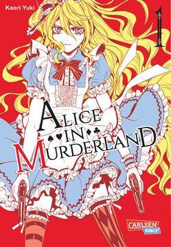 Alice in Murderland 1 von Kowalsky,  Yuki, Yuki,  Kaori