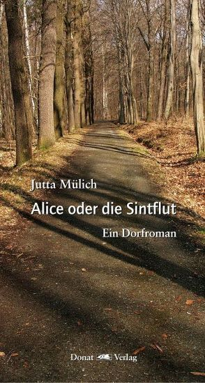 Alice oder die Sintflut von Mülich,  Jutta