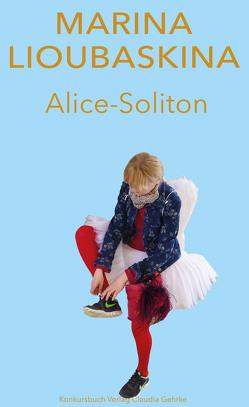 Alice-Soliton von Lioubaskina,  Marina, Merbach,  Annette