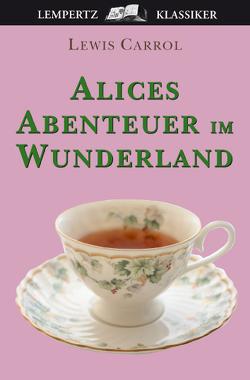 Alice's Abenteuer im Wunderland von Carroll,  Lewis