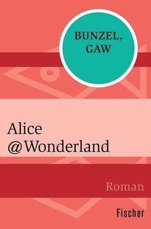 Alice@Wonderland von Bunzel,  Ralf, Gaw,  Andreas