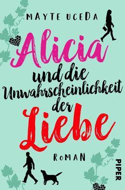 Alicia und die Unwahrscheinlichkeit der Liebe von Uceda,  Mayte, Will,  Karin