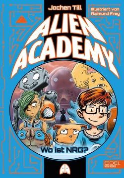 Alien Academy von Frey,  Raimund, Till,  Jochen