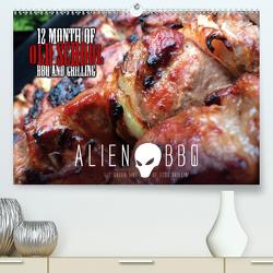 ALIEN-BBQ 2020 (Premium, hochwertiger DIN A2 Wandkalender 2020, Kunstdruck in Hochglanz) von Christian