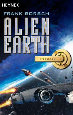 Alien Earth – Phase 1 von Borsch,  Frank