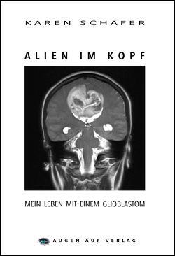 Alien im Kopf von Schäfer,  Karen