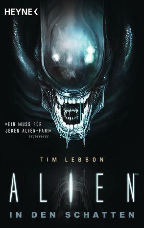 Alien – In den Schatten von Kurz,  Kristof, Lebbon,  Tim