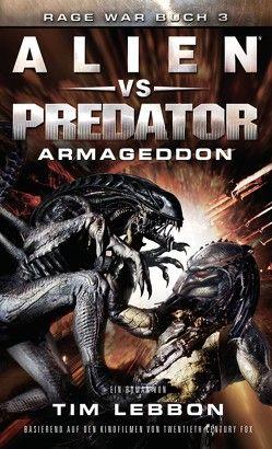 ALIEN VS PREDATOR: ARMAGEDDON von Lebbon,  Tim, Schiffmann,  Andreas
