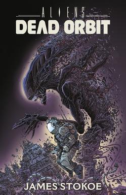 Aliens: Dead Orbit von Stokoe,  James