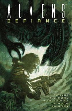 Aliens: Defiance von Jones,  Tristan, Wood,  Brian