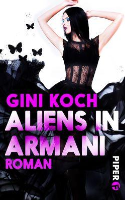 Aliens in Armani von Bürgel,  Diana, Koch,  Gini