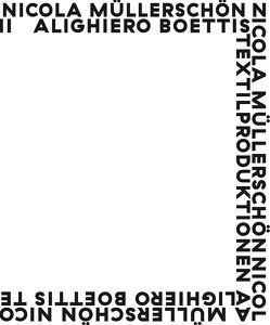 Alighiero Boettis Textilproduktionen von Müllerschön,  Nicola