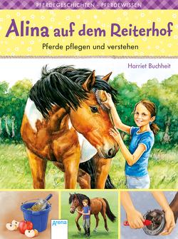 Alina auf dem Reiterhof (1). Pferde pflegen und verstehen von Buchheit,  Harriet, Krautmann,  Milada