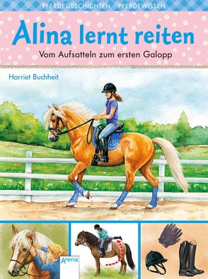Alina lernt reiten (2). Vom Aufsatteln zum ersten Galopp von Buchheit,  Harriet, Krautmann,  Milada