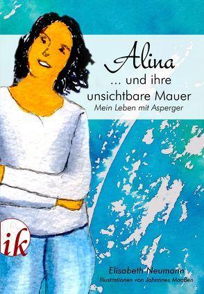 Alina und ihre unsichtbare Mauer von Maaßen,  Johannes, Neumann,  Elisabeth