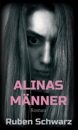 ALINAS MÄNNER von Schwarz,  Ruben