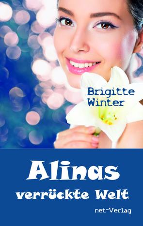 Alinas verrückte Welt von Weise,  Maria, Winter,  Brigitte