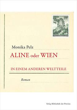 Aline oder Wien in einem anderen Weltteile von Pelz,  Monika
