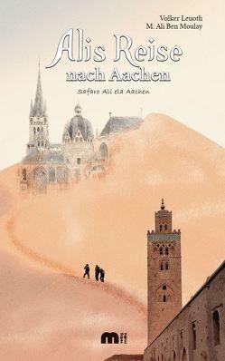 Alis Reise nach Aachen von Ben Moulay,  M. Ali, Leuoth,  Volker