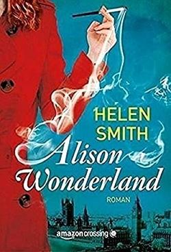 Alison Wonderland: Roman von Brooks,  Elena, Smith,  Helen