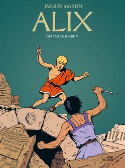 Alix Gesamtausgabe 05 von Le Comte,  Marcel, Martin,  Jacques