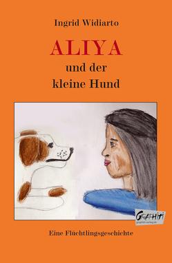 Aliya und der kleine Hund von Widiarto,  Ingrid