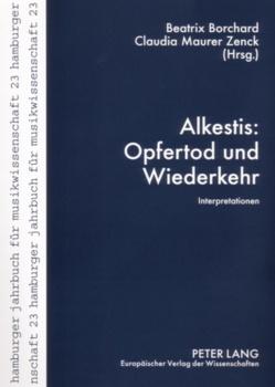Alkestis: Opfertod und Wiederkehr von Borchard,  Beatrix, Maurer Zenck,  Claudia