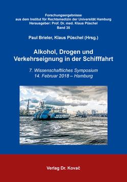 Alkohol, Drogen und Verkehrseignung in der Schifffahrt von Brieler,  Paul, Püschel,  Klaus