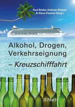 Alkohol, Drogen, Verkehrseignung – Kreuzschifffahrt von Brieler,  Paul, Büttner,  Andreas, Püschel,  Klaus
